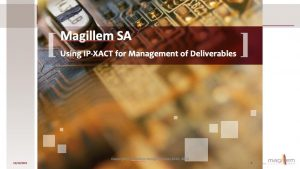 IP-XACT helps you produce exactly what you need in SoC deliverables